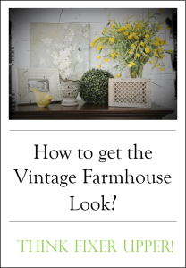 How to get the Vintage Farmhouse Look